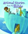 Lois Rock - Animal Stories From The Bible
