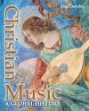 Tim Dowley - Christian Music: A Global History
