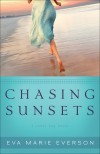 Eva Marie Everson - Chasing Sunsets