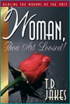 T.D. Jakes - Woman, Thou Art Loosed