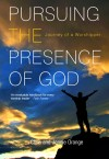 Product Image: Chris & Jennie Orange - Pursuing The Presence Of God: The Journey Of A Worshipper