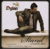 Dylan - Stand (I Will Be There)
