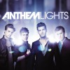 Anthem Lights - Anthem Lights