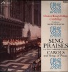 Product Image: Choir Of King's College, Cambridge - Sing Praises From The Cambridge Hymnal Carols And Songs Of Praise