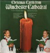 Product Image: The Choir Of Winchester Cathedral - Christmas Carols From Winchester Cathedral