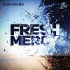 Elim Sound - Fresh Mercy