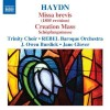 Product Image: Haydn, Trinity Choir, Rebel Baroque Orchestra, J Owen Burdick, Jane Glover  - Missa Brevis/Creation Mass