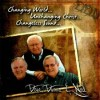 Product Image: Dave, Duane & Neil - Changing World...Unchanging Christ...Changeless Sound