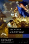 Eugene H. Merrill, Mark Rooker, Michael A. Grisanti - The World and the Word