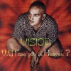 Product Image: Vision - Will I See You In Heaven