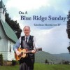 Product Image: George Hamilton IV - On A Blue Ridge Sunday