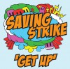 Product Image: Saving Strike - Get Up