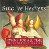 Product Image: The Cambridge Singers, John Rutter - Sing, Ye Heavens: Hymns For All Time