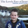 Product Image: Matthew James McKay - The Lovely Face Of Jesus