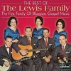 Product Image: The Lewis Family - The First Family Of Bluegrass Gospel Music
