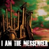Product Image: I Am The Messenger - The War Between