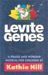 Product Image: Kathie Hill - Levite Genes Unison & 2 Part Choral Book