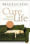 Product Image: Max Lucado - Cure For The Common Life