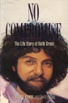 Product Image: Melody Green, David Hazard - No Compromise: The Life Story Of Keith Green