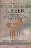Richard A. Young - Intermediate New Testament Greek
