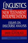 edited by David Alan Black, with Katharine Barnwell, and Stephen Levinsohn; fore - Linguistics and New Testament interpretation