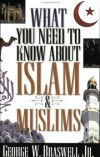 George W. Braswell, Jr - What you need to know about Islam & Muslims