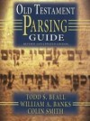 Todd S. Beall, William A. Banks, Colin Smith - Old Testament parsing guide