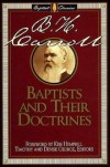 B. H. Carroll, Timothy George (Editor), Denise George (Editor), Ken Hemphill (Fo - Baptists and Their Doctrines