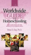 Brian D. Ray - Worldwide Guide to Homeschooling: Facts And Stats on the Benefits of Homeschool