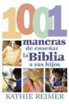 Kathie Reimer; [traducciÚˆÛ‹n y adaptaciÛ‹n: Adriana E. Tessore Firpi] - Las 1001 maneras de presentar la Biblia a los niÛ†os
