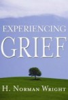 H. Norman Wright - Experiencing Grief