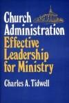 Charles A. Tidwell - Church Administration