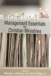 Michael J. Anthony (Editor), James Riley Estep (Editor) - Management Essentials For Christian Ministries