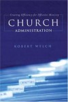 Robert H. Welch - Church Administration