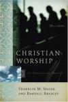 Franklin M. Segler, Randall Bradley - Christian Worship