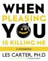 Les, Ph.D. Carter - When Pleasing You Is Killing Me