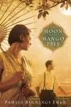 Pamela Binnings Ewen - The moon in the mango tree