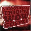 Product Image: Smooth Jazz Allstars - Wow Gospel Smooth Jazz Tribute