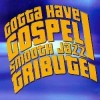 Product Image: Smooth Jazz Allstars - Gotta Have Gospel Smooth Jazz Tribute