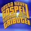 Product Image: Smooth Jazz Allstars - Gotta Have Gospel Smooth Jazz Tribute