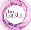 Product Image: Smooth Jazz Allstars - Kirk Franklin Smooth Jazz Tribute