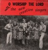 Product Image: New Creation Singers - O Worship The Lord