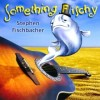 Product Image: Stephen Fischbacher - Something Fischy