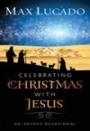 Product Image: Max Lucado, - Celebrating Christmas with Jesus