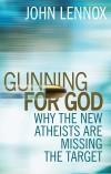 John Lennox - Gunning For God
