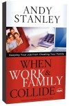 Andy Stanley - When Work and Family Collide