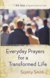 Scotty Smith - Everyday Prayers For A Transformed Life