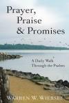 Warren W Wiersbe - Prayer, Praise & Promise