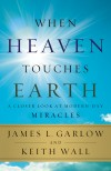 James L Garlow, & Keith Wall - When Heaven Touches Earth