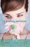 Alice J Wisler - A Wedding Invitation